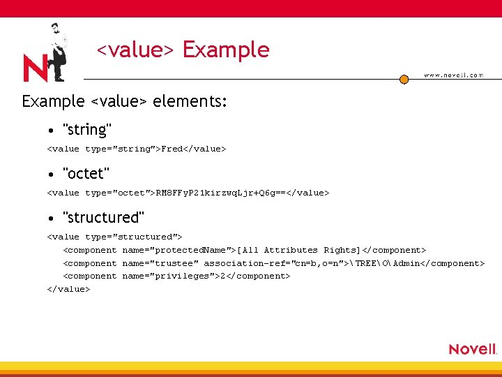 """<value> Example <value> elements: • """"string"""" <value type=""""string"""">Fred</value> • """"octet"""" <value type=""""octet"""">RM 8 FFy."""