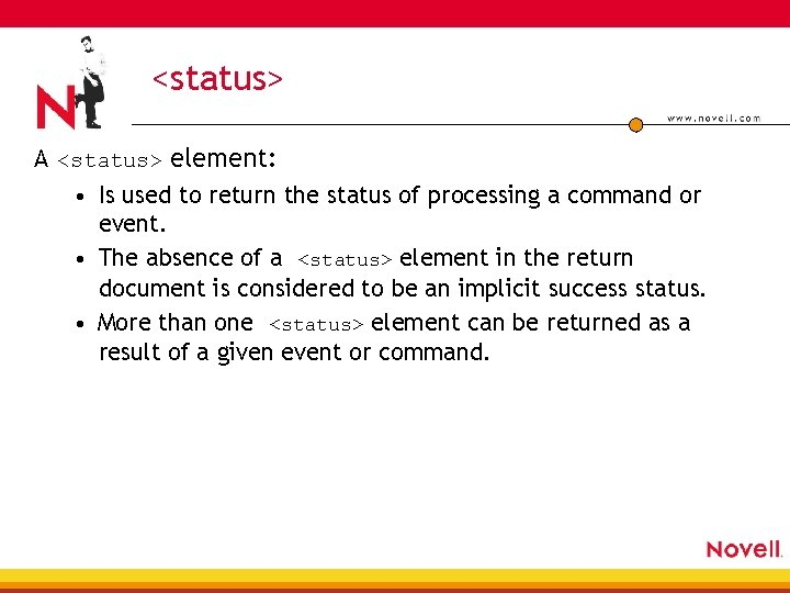 <status> A <status> element: • Is used to return the status of processing a