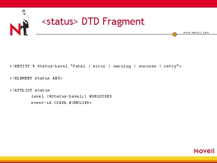 "<status> DTD Fragment <!ENTITY % Status-Level ""fatal   error   warning   success  "