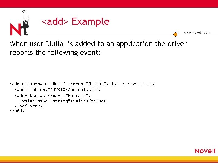 """<add> Example When user """"Julia"""" is added to an application the driver reports the"""