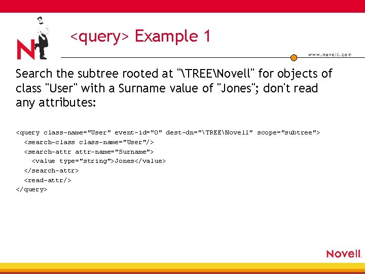 """<query> Example 1 Search the subtree rooted at """"TREENovell"""" for objects of class """"User"""""""