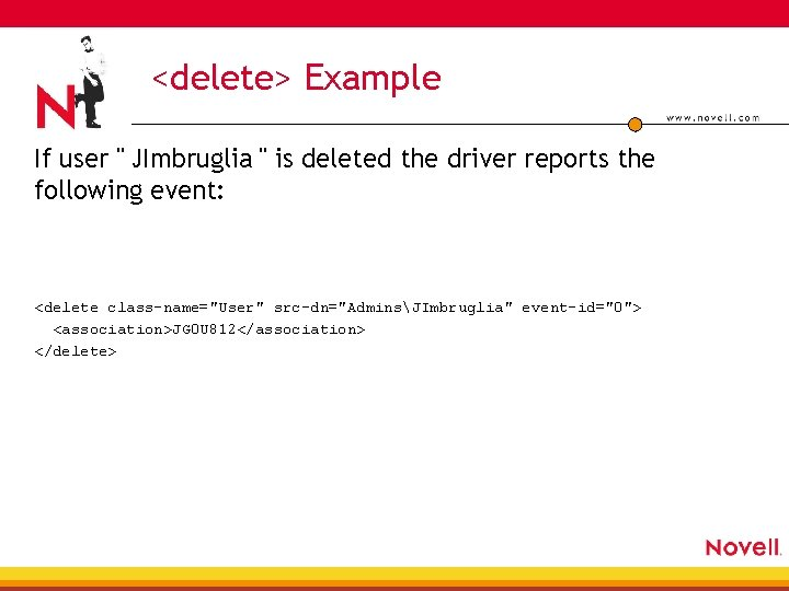 """<delete> Example If user """" JImbruglia """" is deleted the driver reports the following"""