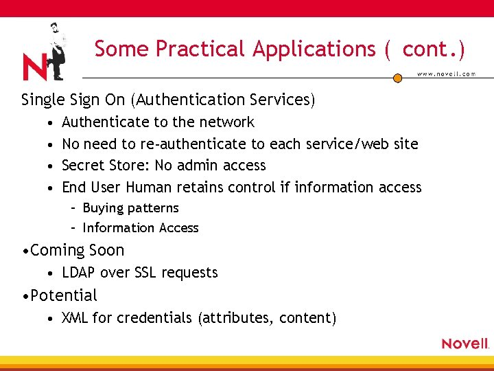 Some Practical Applications ( cont. ) Single Sign On (Authentication Services) • • Authenticate