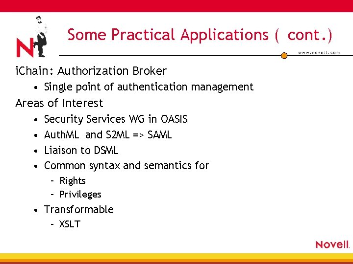 Some Practical Applications ( cont. ) i. Chain : Authorization Broker • Single point