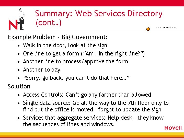Summary: Web Services Directory (cont. ) Example Problem - Big Government: • • •