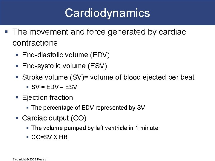 Cardiodynamics § The movement and force generated by cardiac contractions § End-diastolic volume (EDV)