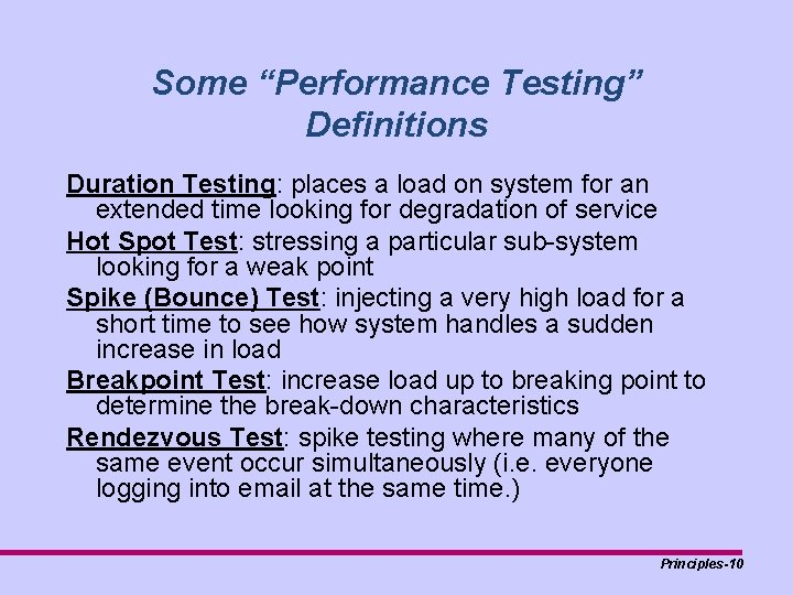 """Some """"Performance Testing"""" Definitions Duration Testing: places a load on system for an extended"""