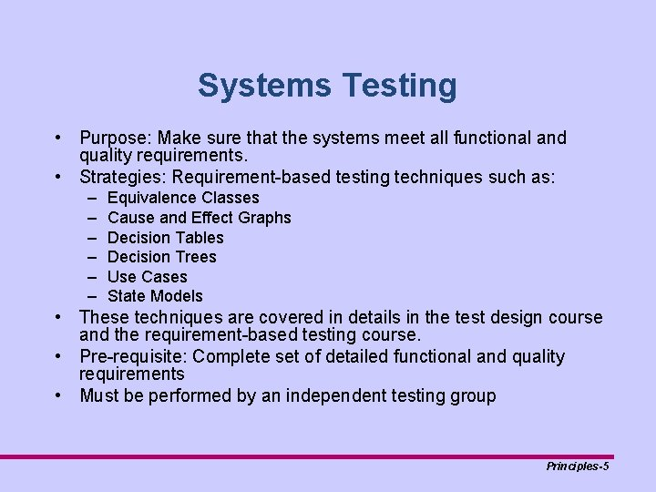Systems Testing • Purpose: Make sure that the systems meet all functional and quality