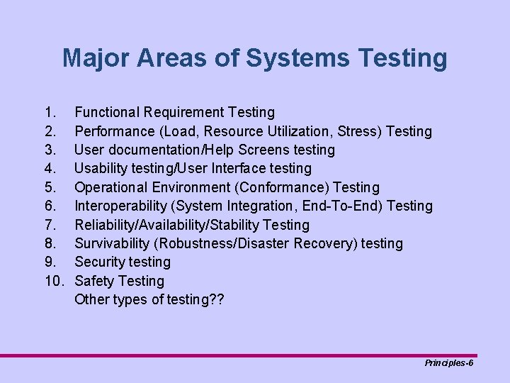 Major Areas of Systems Testing 1. 2. 3. 4. 5. 6. 7. 8. 9.
