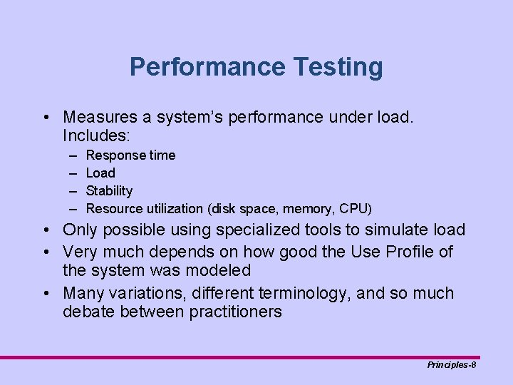 Performance Testing • Measures a system's performance under load. Includes: – – Response time