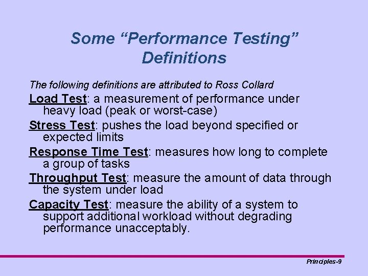 """Some """"Performance Testing"""" Definitions The following definitions are attributed to Ross Collard Load Test:"""