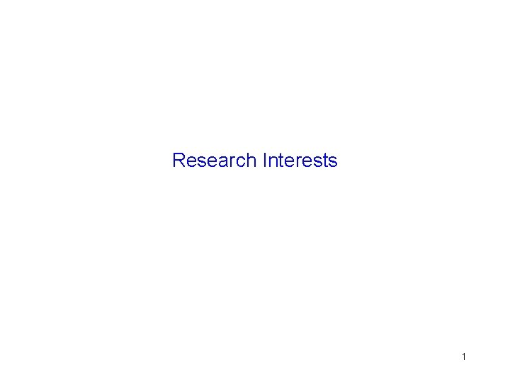 Research Interests 1