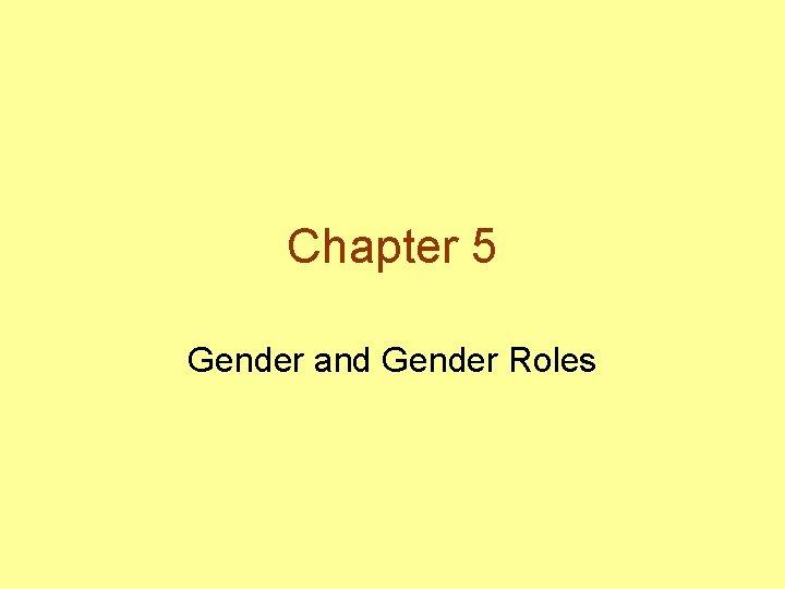 Chapter 5 Gender and Gender Roles