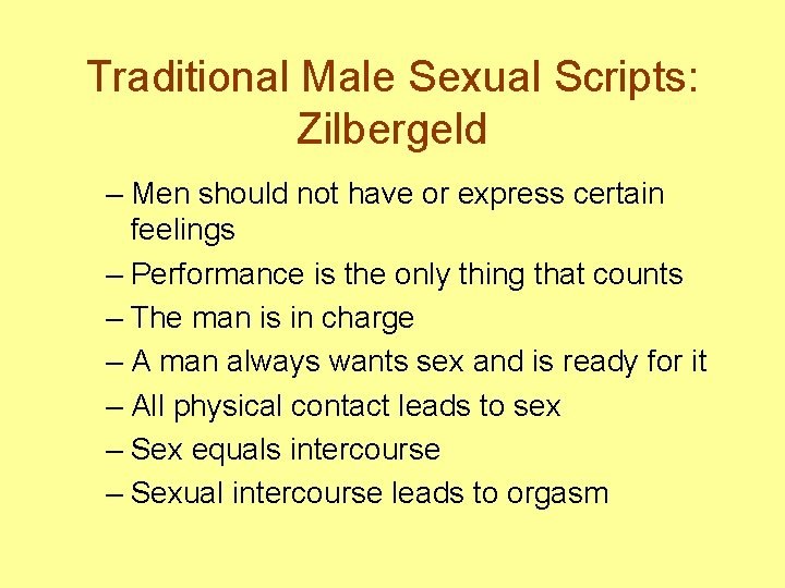 Traditional Male Sexual Scripts: Zilbergeld – Men should not have or express certain feelings