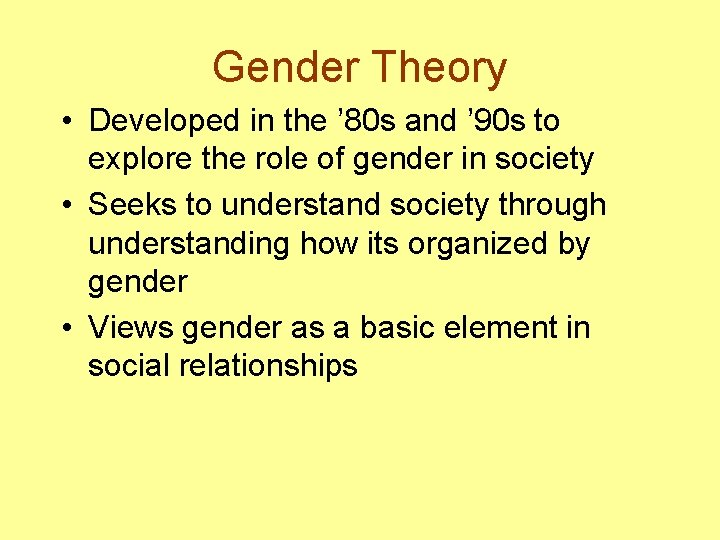 Gender Theory • Developed in the ' 80 s and ' 90 s to
