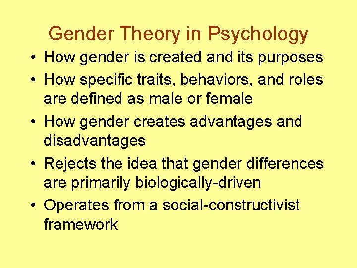 Gender Theory in Psychology • How gender is created and its purposes • How