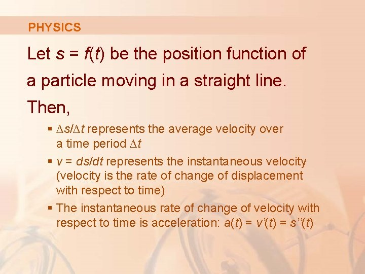 PHYSICS Let s = f(t) be the position function of a particle moving in