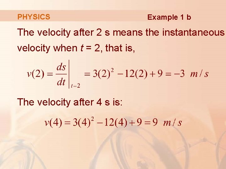 PHYSICS Example 1 b The velocity after 2 s means the instantaneous velocity when