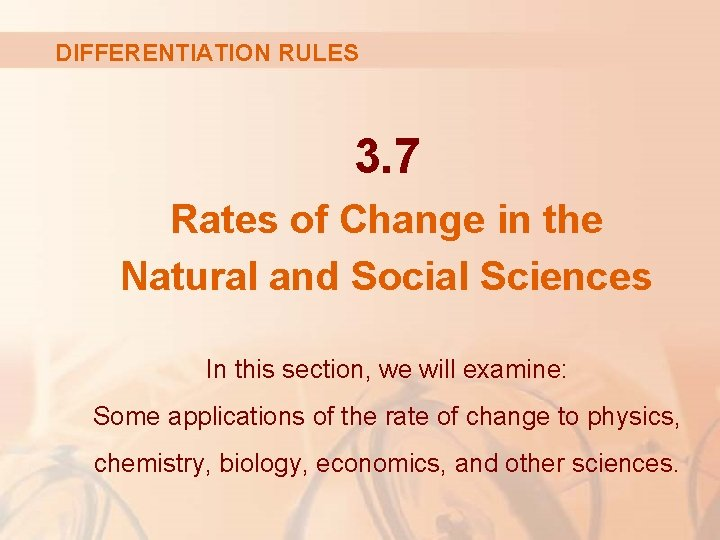 DIFFERENTIATION RULES 3. 7 Rates of Change in the Natural and Social Sciences In
