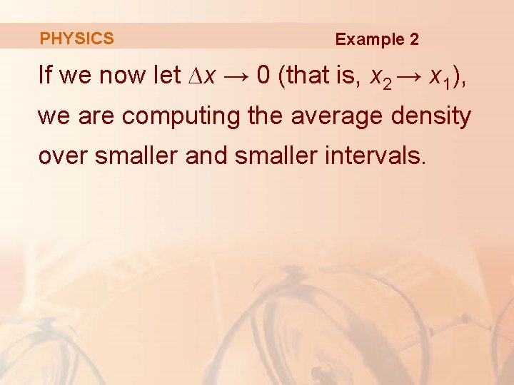 PHYSICS Example 2 If we now let ∆x → 0 (that is, x 2