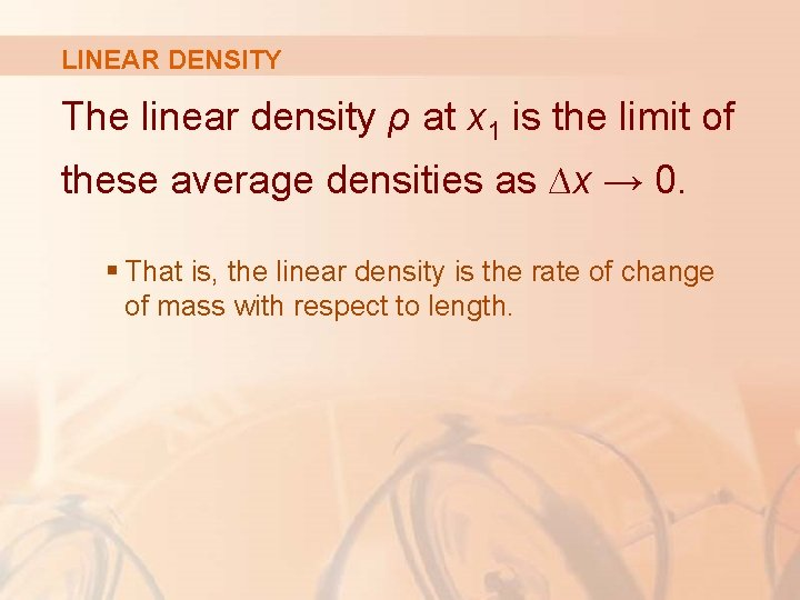 LINEAR DENSITY The linear density ρ at x 1 is the limit of these