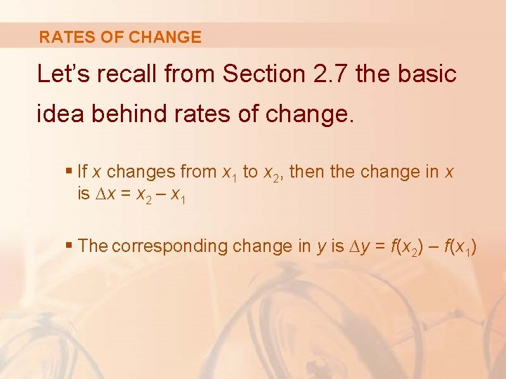 RATES OF CHANGE Let's recall from Section 2. 7 the basic idea behind rates