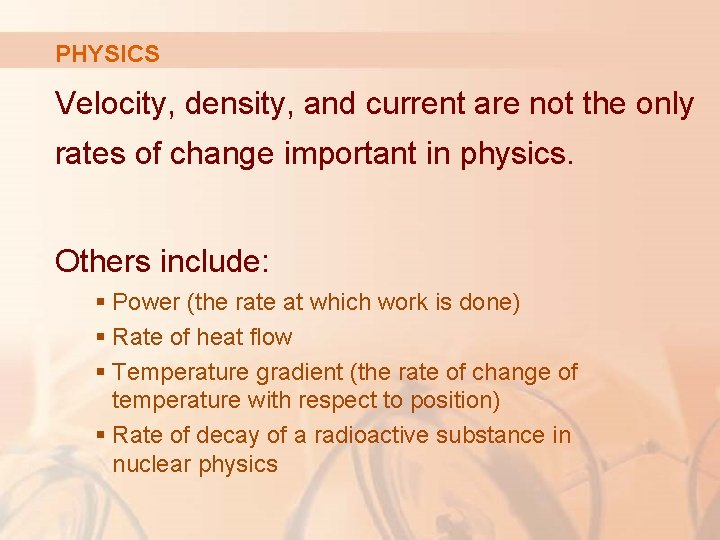 PHYSICS Velocity, density, and current are not the only rates of change important in