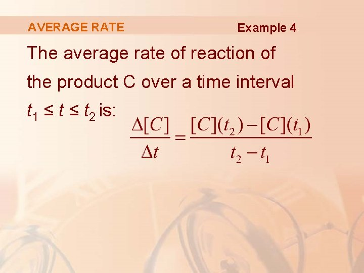 AVERAGE RATE Example 4 The average rate of reaction of the product C over