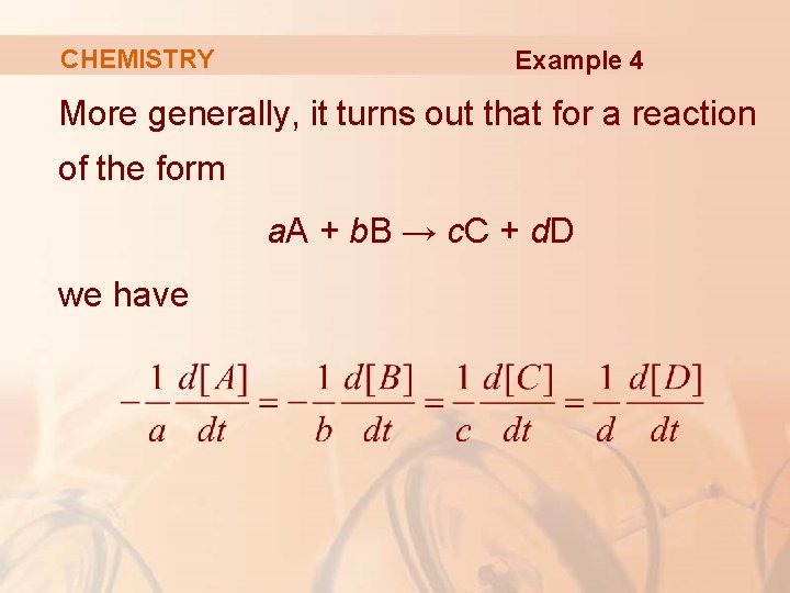 CHEMISTRY Example 4 More generally, it turns out that for a reaction of the