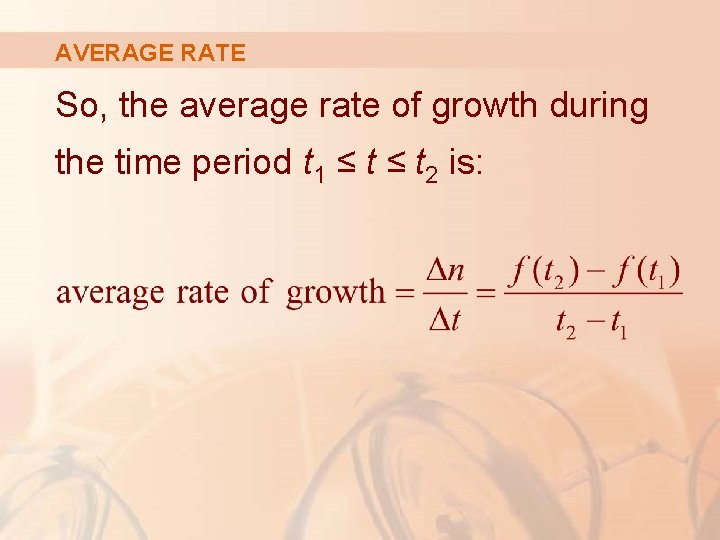 AVERAGE RATE So, the average rate of growth during the time period t 1