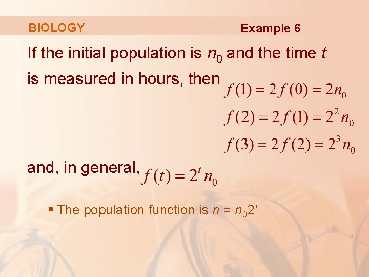 BIOLOGY Example 6 If the initial population is n 0 and the time t