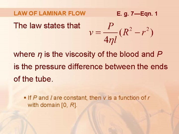 LAW OF LAMINAR FLOW E. g. 7—Eqn. 1 The law states that where η