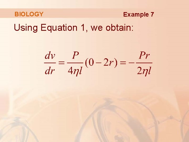 BIOLOGY Example 7 Using Equation 1, we obtain: