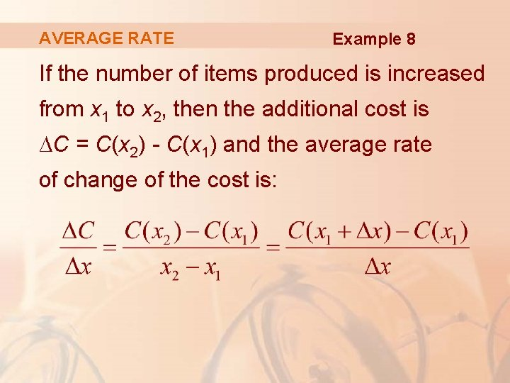 AVERAGE RATE Example 8 If the number of items produced is increased from x