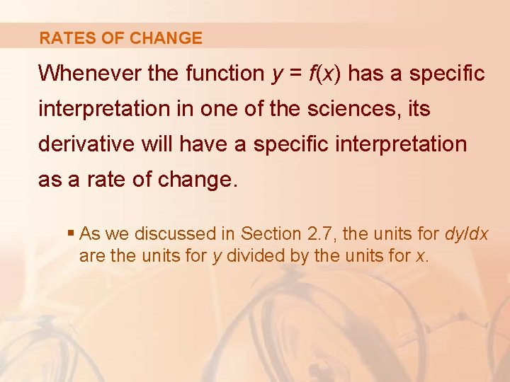RATES OF CHANGE Whenever the function y = f(x) has a specific interpretation in