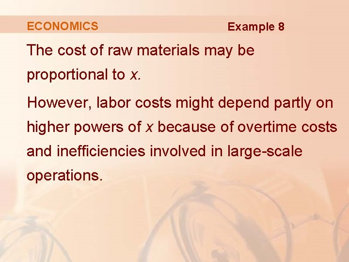 ECONOMICS Example 8 The cost of raw materials may be proportional to x. However,