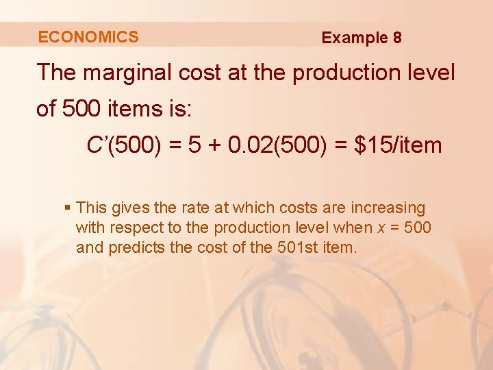 ECONOMICS Example 8 The marginal cost at the production level of 500 items is: