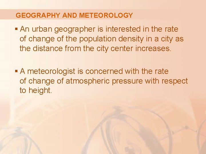 GEOGRAPHY AND METEOROLOGY § An urban geographer is interested in the rate of change