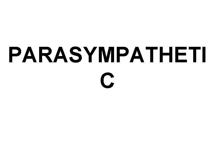 PARASYMPATHETI C