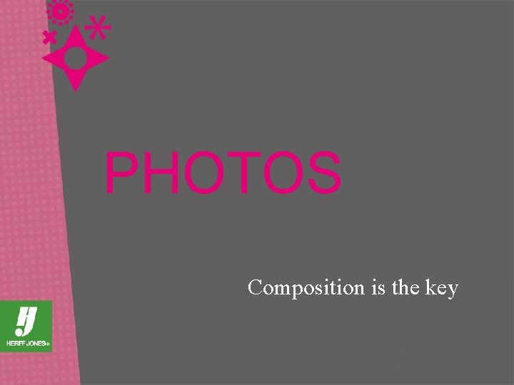 PHOTOS Composition is the key
