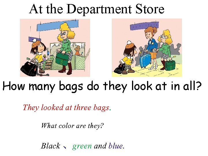 At the Department Store How many bags do they look at in all? They