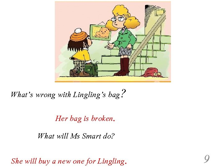 What's wrong with Lingling's bag? Her bag is broken. What will Ms Smart do?