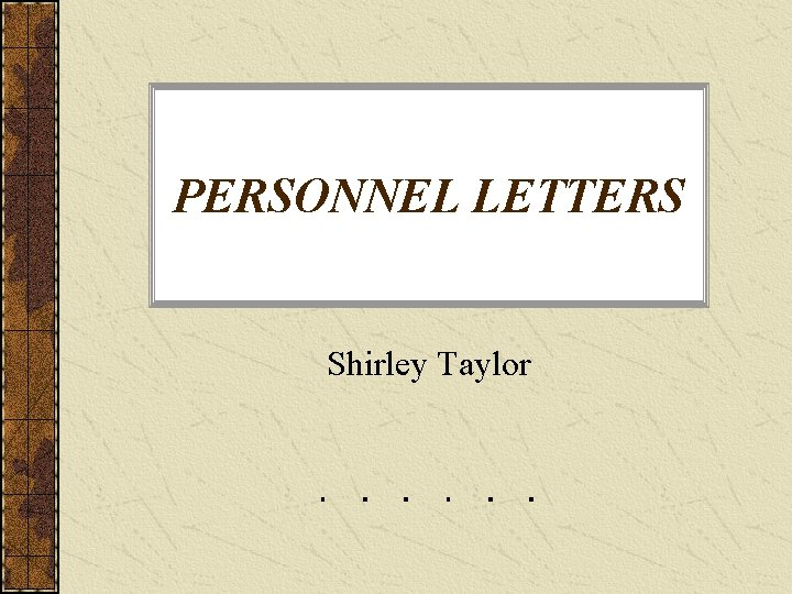 PERSONNEL LETTERS Shirley Taylor