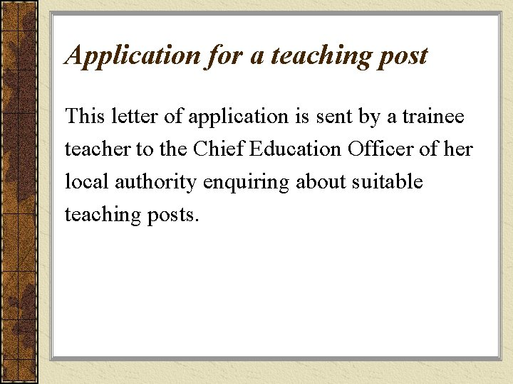 Application for a teaching post This letter of application is sent by a trainee