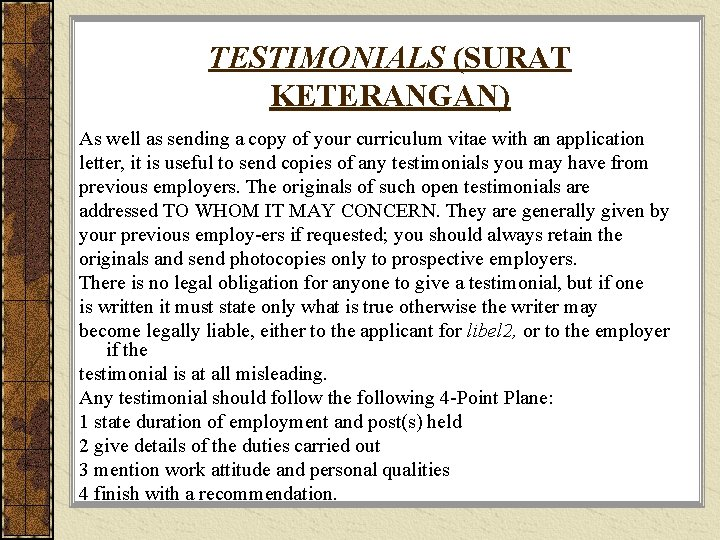 TESTIMONIALS (SURAT KETERANGAN) As well as sending a copy of your curriculum vitae with