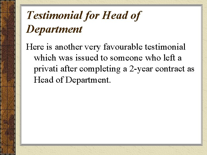 Testimonial for Head of Department Here is another very favourable testimonial which was issued