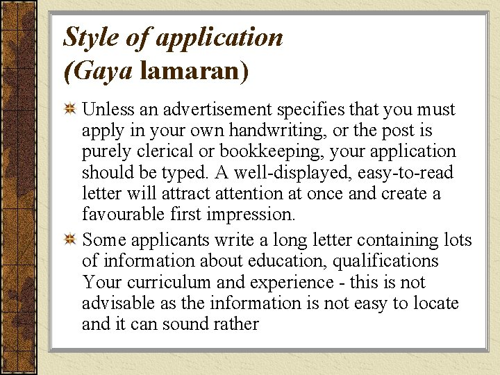 Style of application (Gaya lamaran) Unless an advertisement specifies that you must apply in