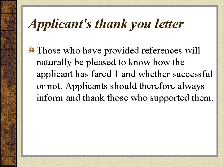 Applicant's thank you letter Those who have provided references will naturally be pleased to
