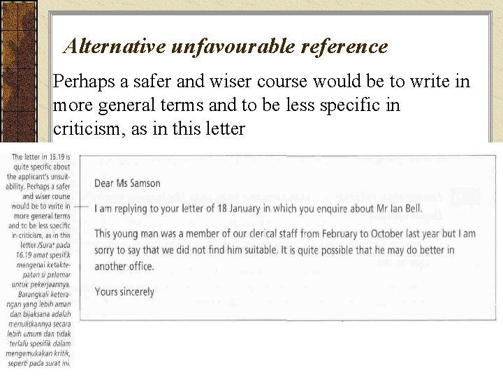 Alternative unfavourable reference Perhaps a safer and wiser course would be to write in