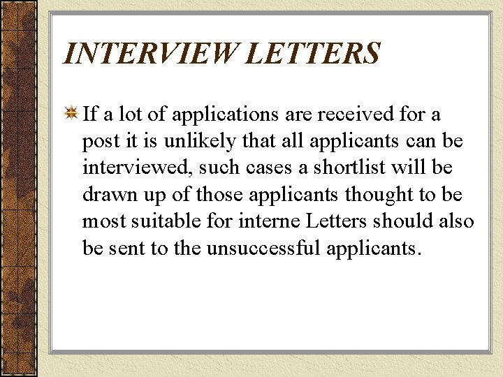 INTERVIEW LETTERS If a lot of applications are received for a post it is